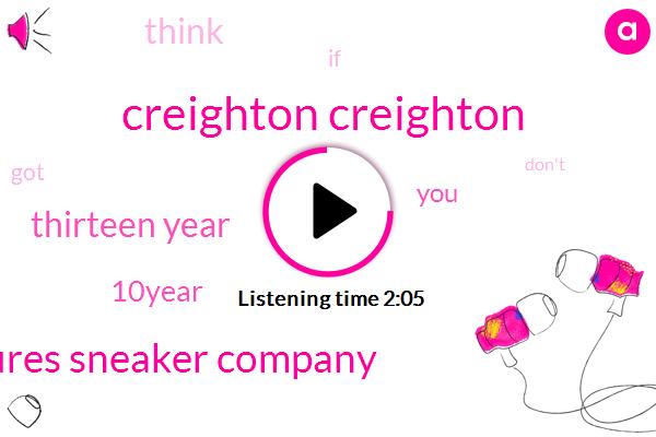 Creighton Creighton,Eures Sneaker Company,Thirteen Year,10Year