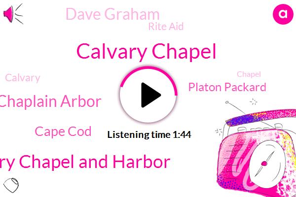 Calvary Chapel,Calvary Chapel And Harbor,Calvin Chaplain Arbor,Cape Cod,Platon Packard,Dave Graham,Rite Aid
