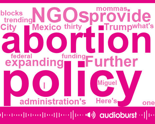 Listen: Pompeo announces expansion of Mexico City policy on abortion
