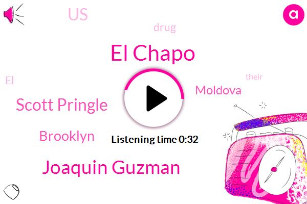 El Chapo,Joaquin Guzman,Scott Pringle,Brooklyn,Moldova,United States
