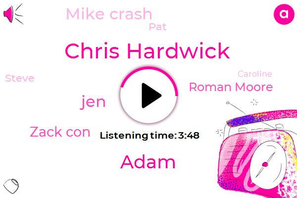 Chris Hardwick,Youtube,Adam,JEN,Zack Con,TMZ,Reddit,Roman Moore,Mike Crash,Nissan,Spotify,Bravo,Kidnapping,Pandora,IRS,PAT,Steve,Caroline