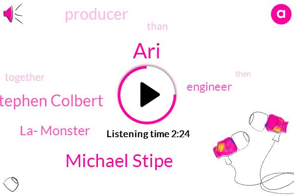 Michael Stipe,Stephen Colbert,ARI,La- Monster,Engineer,Producer