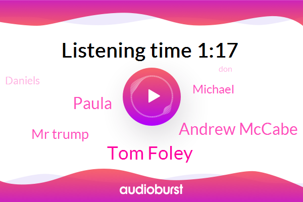 Tom Foley,Andrew Mccabe,President Trump,Russia,Clinton Foundation,White House,Paula,Mr Trump,Michael,Daniels,New York,Nike,DON,Attorney