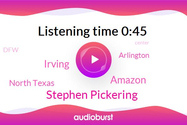 Amazon,Irving,North Texas,Arlington,DFW,Stephen Pickering