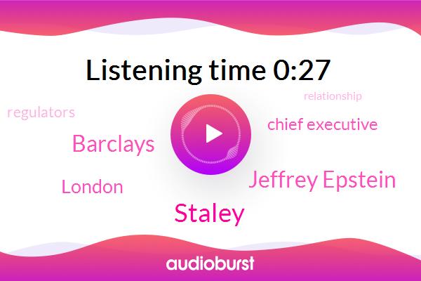 London,Staley,Barclays,Chief Executive,Jeffrey Epstein