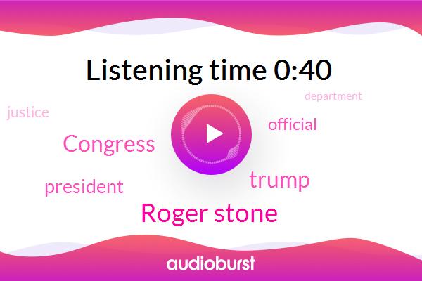 Roger Stone,Donald Trump,Congress,Official,President Trump