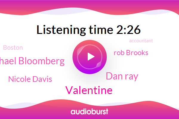 Valentine,Dan Ray,Boston,Accountant,Michael Bloomberg,Nicole Davis,Rob Brooks,Official