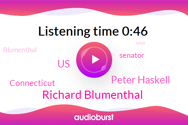 Richard Blumenthal,Peter Haskell,United States,Connecticut,Senator