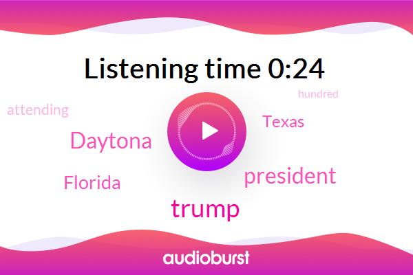 Donald Trump,Florida,Texas,President Trump,Daytona