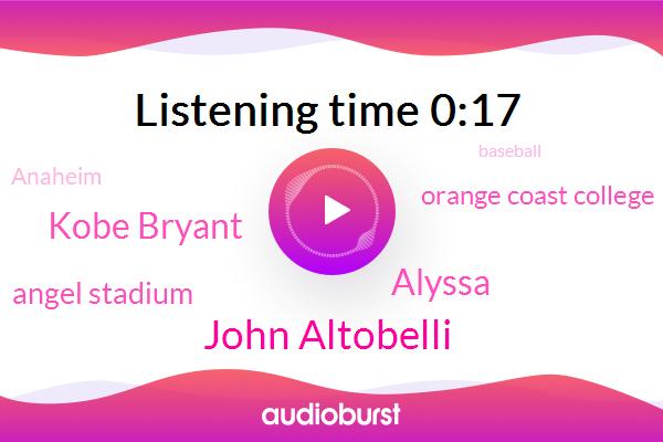 Angel Stadium,Anaheim,John Altobelli,Alyssa,Orange Coast College,Baseball,Kobe Bryant