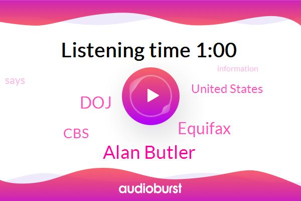 DOJ,Equifax,Alan Butler,United States,CBS