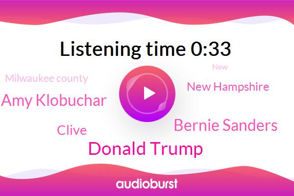New Hampshire,Donald Trump,Bernie Sanders,Amy Klobuchar,ABC,Milwaukee County,Clive