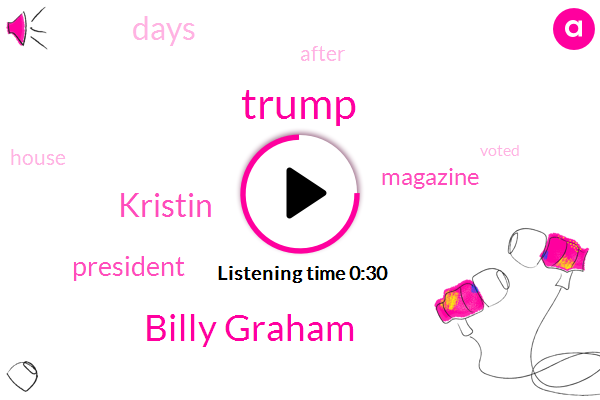 President Trump,Donald Trump,Billy Graham,Kristin