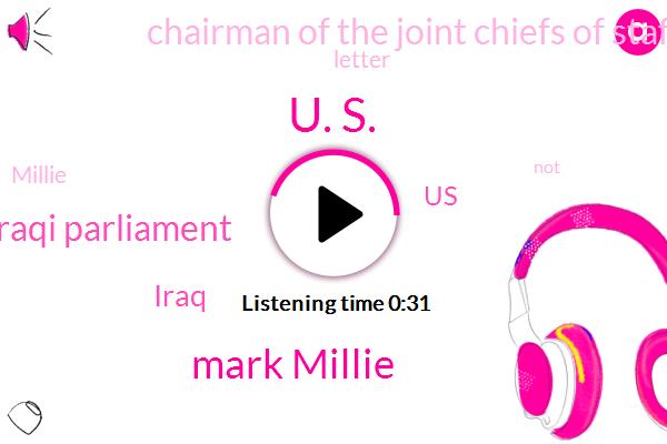 Iraq,U. S.,Mark Millie,Iraqi Parliament,United States,Chairman Of The Joint Chiefs Of Staff