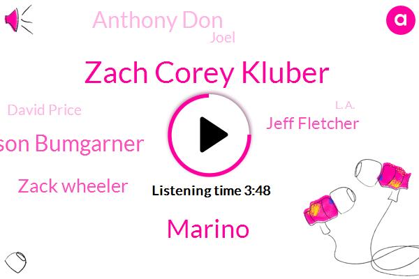 Zach Corey Kluber,Red Sox,Marino,Madison Bumgarner,Zack Wheeler,Astros,Dodgers,Jeff Fletcher,SOX,Anthony Don,Joel,David Price,L. A.,Three Days