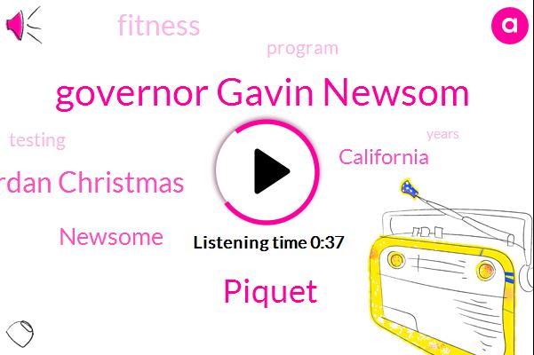 Governor Gavin Newsom,Piquet,Jordan Christmas,California,Newsome