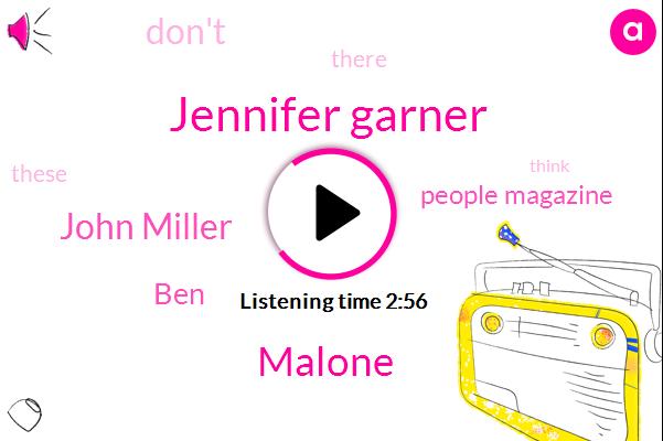 Jennifer Garner,People Magazine,Malone,John Miller,BEN,Forty Thousand Dollars