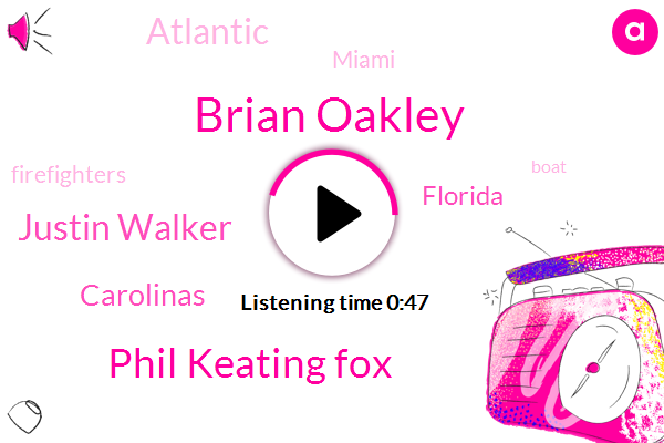 Brian Oakley,Florida,Carolinas,Phil Keating Fox,Atlantic,Justin Walker,Miami,Five Hundred Thousand Square Miles,Twenty Four Foot