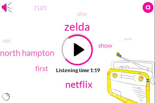 Netflix,North Hampton,Zelda,Seven Years