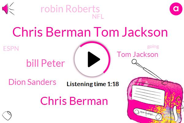 NFL,Chris Berman Tom Jackson,Espn,Chris Berman,Bill Peter,Dion Sanders,Tom Jackson,Robin Roberts,Nineteen Years,Fourteen Years
