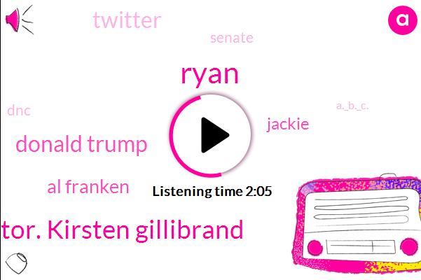 Ryan,Senator. Kirsten Gillibrand,Donald Trump,Al Franken,Twitter,New York,President Trump,Texas,Houston,Senate,Jackie,DNC,A._B._C.,Two Weeks