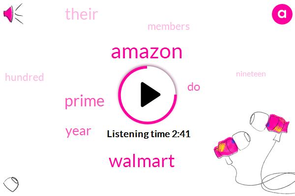 Amazon,Walmart,Hundred Nineteen Dollars,One Nineteen Year,Three Minutes,Ten Dollar,Two Days,Two Day