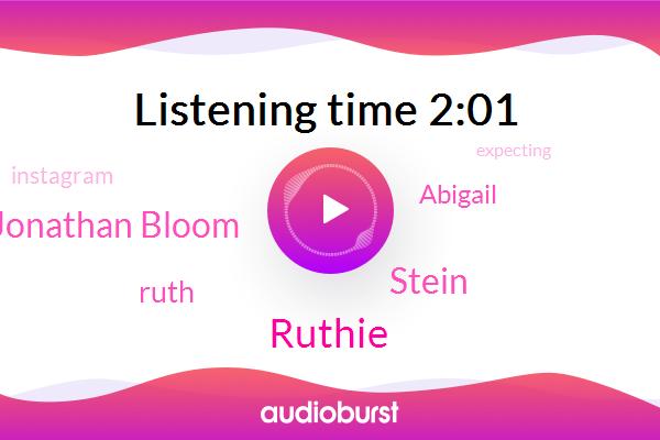 Ruthie,Jonathan Bloom,Ruth,Instagram,Stein,Abigail