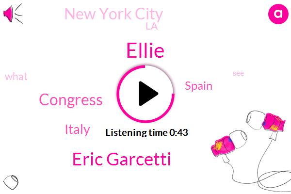 Italy,Spain,New York City,Congress,Ellie,Eric Garcetti,LA