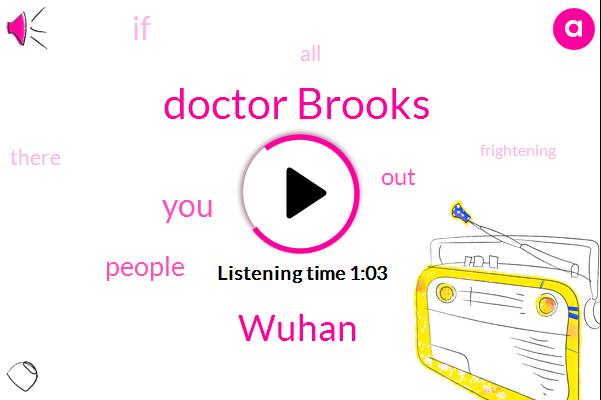 Wuhan,Doctor Brooks
