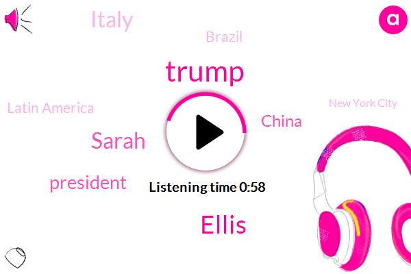 Donald Trump,China,Italy,Brazil,Latin America,New York City,Spring Mountain,Val Verde,Ellis,President Trump,Vice President,Iran,Iraq,Sarah