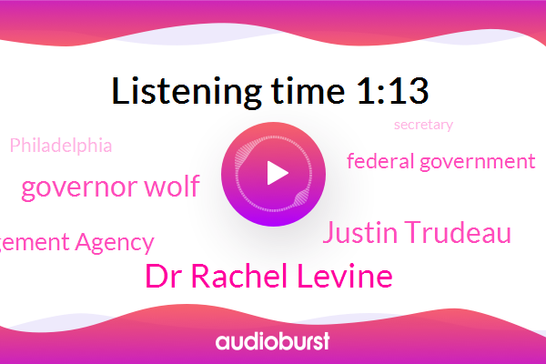 Philadelphia,Dr Rachel Levine,Pennsylvania,Justin Trudeau,Governor Wolf,President Trump,Federal Emergency Management Agency,State County,Federal Government,Secretary