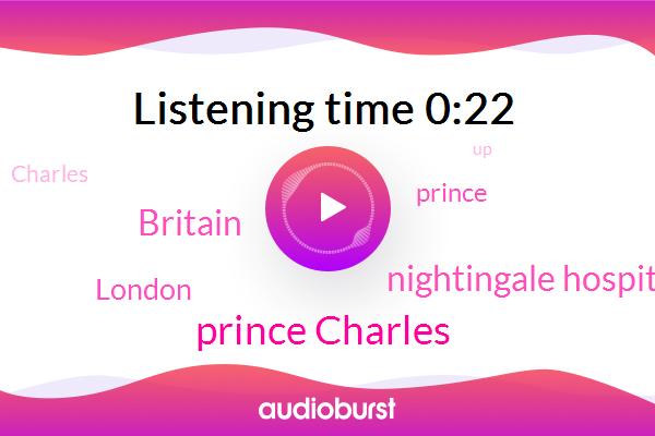 Britain,Prince Charles,Nightingale Hospital,London