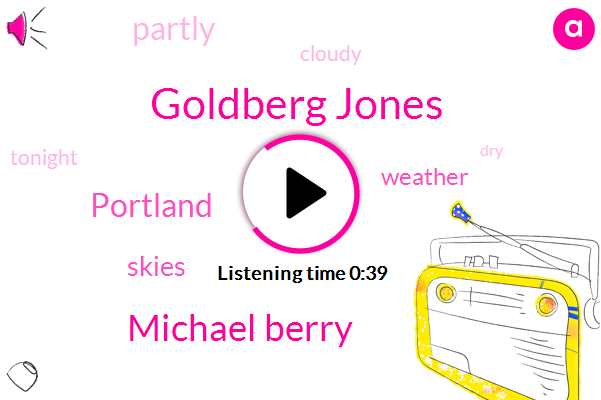 Goldberg Jones,Michael Berry,Portland
