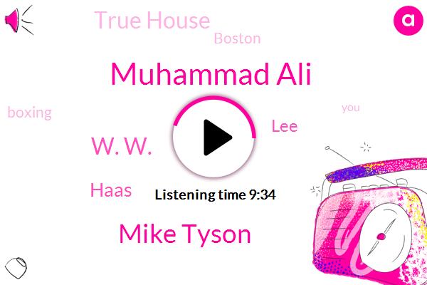 Muhammad Ali,Boxing,Boston,Mike Tyson,W. W.,Haas,LEE,True House
