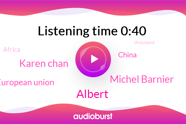 China,Albert,European Union,Michel Barnier,Africa,Karen Chan