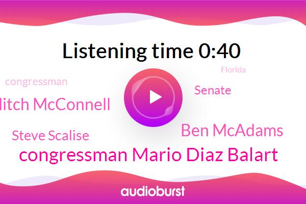 Congressman Mario Diaz Balart,Ben Mcadams,Mitch Mcconnell,Senate,Washington,Florida,Utah,Congressman,Steve Scalise
