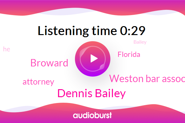 Dennis Bailey,Weston Bar Association,Attorney,Broward,Florida