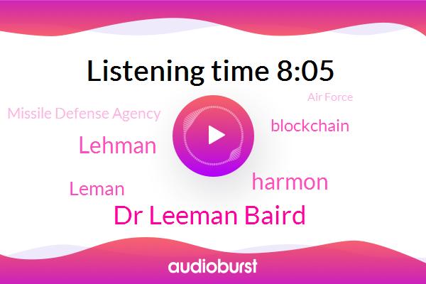Blockchain,Dr Leeman Baird,Harmon,Lehman,Missile Defense Agency,Air Force,Air Force Academy,Leman,CEO