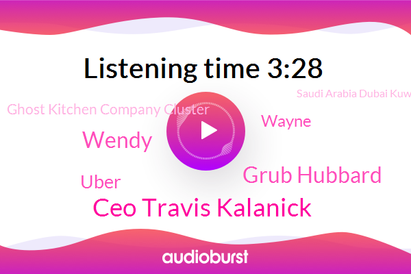 Ghost Kitchen Company Cluster,Ceo Travis Kalanick,United States,Grub Hubbard,Saudi Arabia Dubai Kuwait,FSR,Wendy,Saudi Government,Kroger,Uber,Third Party,Pasadena,Fortune Magazine,Google,The Wall Street Journal,India,Topi,Wayne
