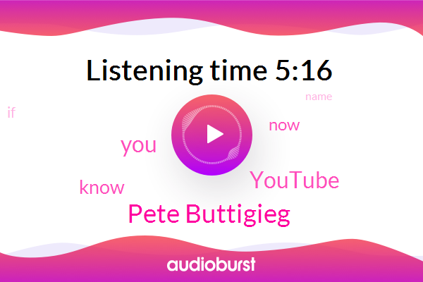 Youtube,Pete Buttigieg