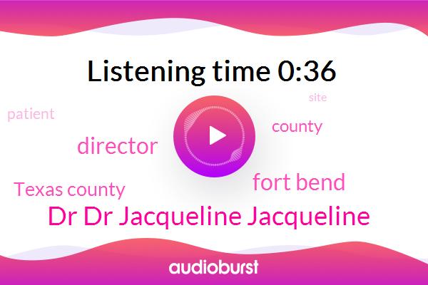 Fort Bend,Texas County,Director,Dr Dr Jacqueline Jacqueline