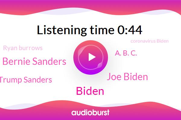 Joe Biden,Missouri Mississippi Idaho,Bernie Sanders,Cleveland,Philadelphia,Donald Trump Sanders,Vermont,Michigan,A. B. C.,Ryan Burrows,Biden,Coronavirus Biden,Burlington