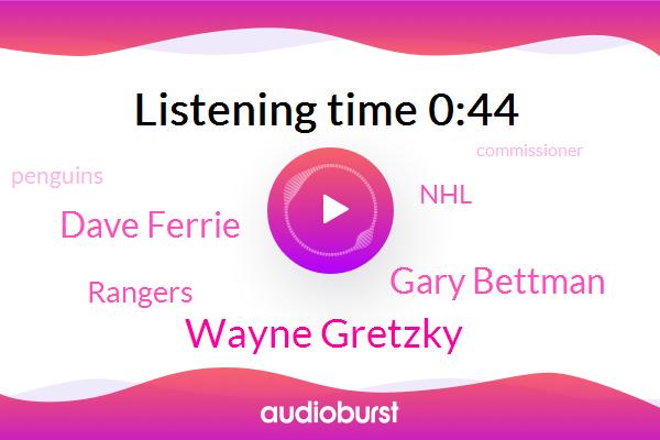 Wayne Gretzky,Rangers,Penguins,Commissioner,Gary Bettman,NHL,Dave Ferrie