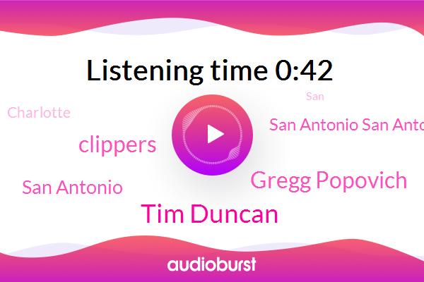 Tim Duncan,Gregg Popovich,San Antonio,San Antonio San Antonio,Charlotte,Clippers
