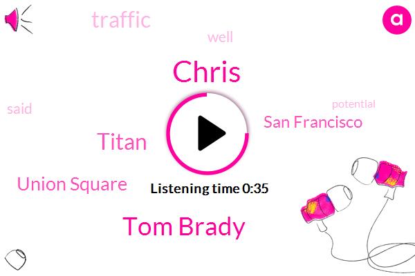 Titan,Tom Brady,Chris,San Francisco,Union Square