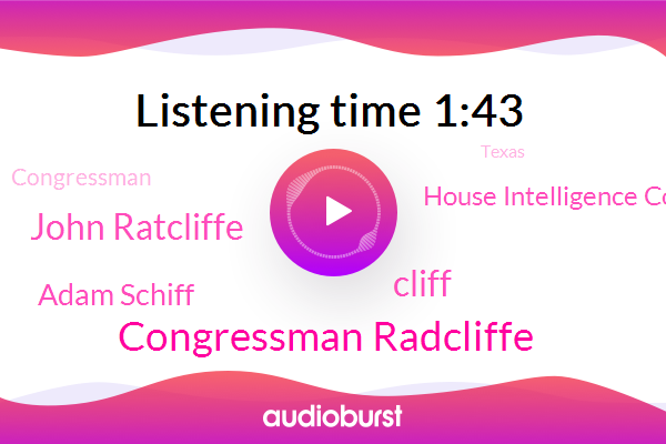 President Trump,Congressman Radcliffe,Cliff,House Intelligence Committee,John Ratcliffe,Congressman,Adam Schiff,Texas,CBS,Us Attorney,Russia,Chairman