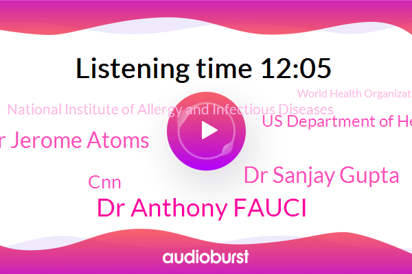 CNN,China,United States,Dr Anthony Fauci,Director,Dr Sanjay Gupta,Us Department Of Health And Human Services,National Institute Of Allergy And Infectious Diseases,World Health Organization,Harvard,CDC,First Things First,FLU,Dr Jerome Atoms,Antarctica