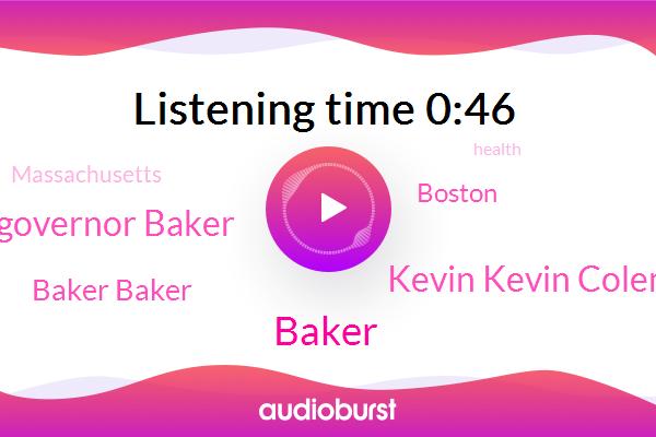 Massachusetts,Baker,Boston,Kevin Kevin Coleman Coleman,Governor Governor Baker,Baker Baker