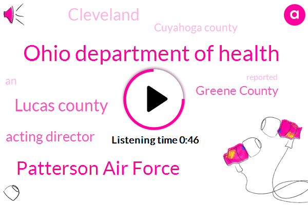 Lucas County,Acting Director,Greene County,Cleveland,Cuyahoga County,Ohio Department Of Health,Patterson Air Force