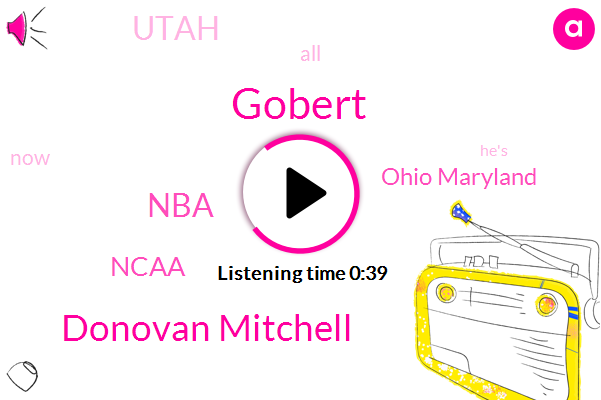 Gobert,Donovan Mitchell,Ohio Maryland,Utah,NBA,Ncaa